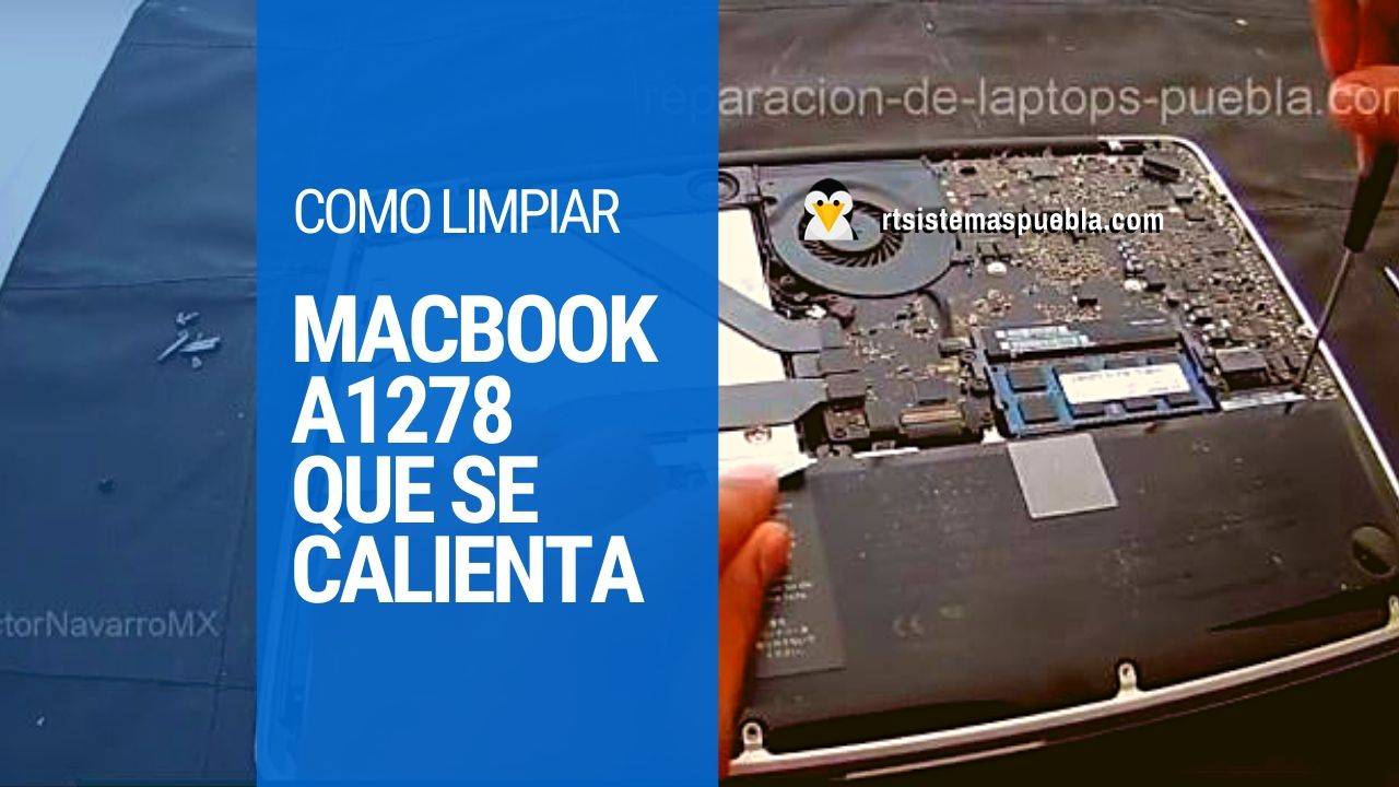 Como limpiar MacBook A1278 que se calienta